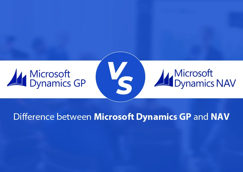 Microsoft Dynamics GP vs Dynamics NAV