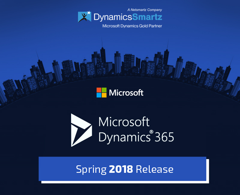 Dynamic Changes in Dynamics 365 | Spring 2018 Release