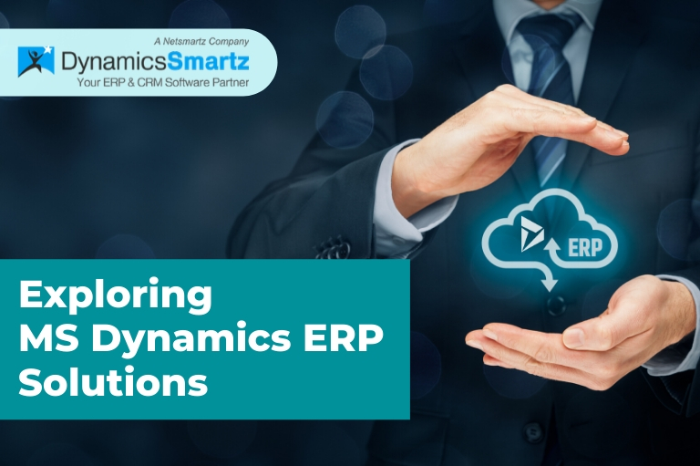 Exploring MS Dynamics ERP solutions
