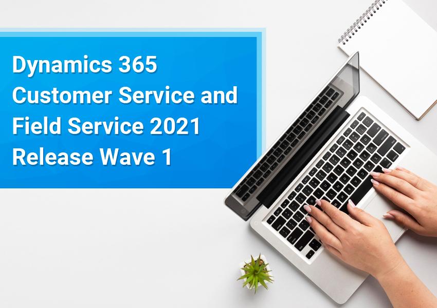 Dynamics 365 Customer & Field service